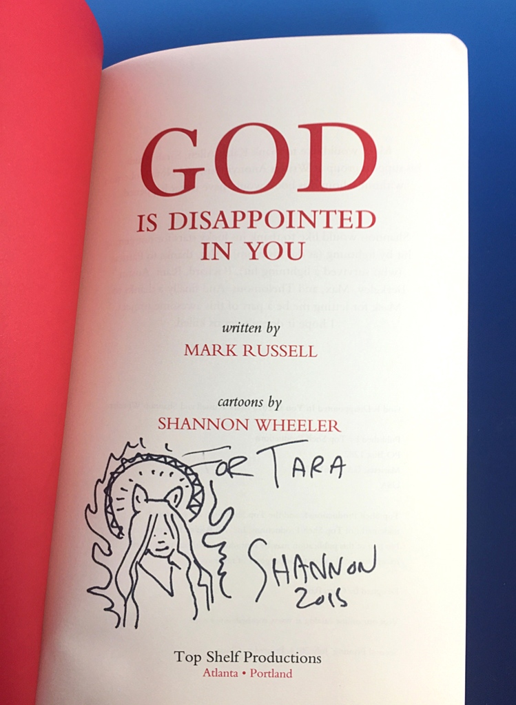 I had the opportunity to meet the Illustrator, Shannon Wheeler. He signed my book and made a little sketch portrait of me in it!